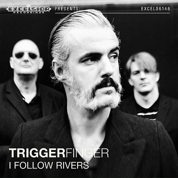 Triggerfinger - I Follow Rivers